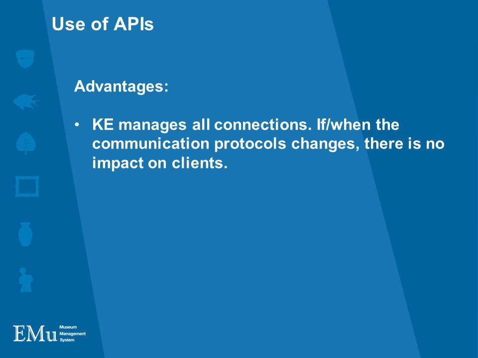 Advantages: KE manages all connections.