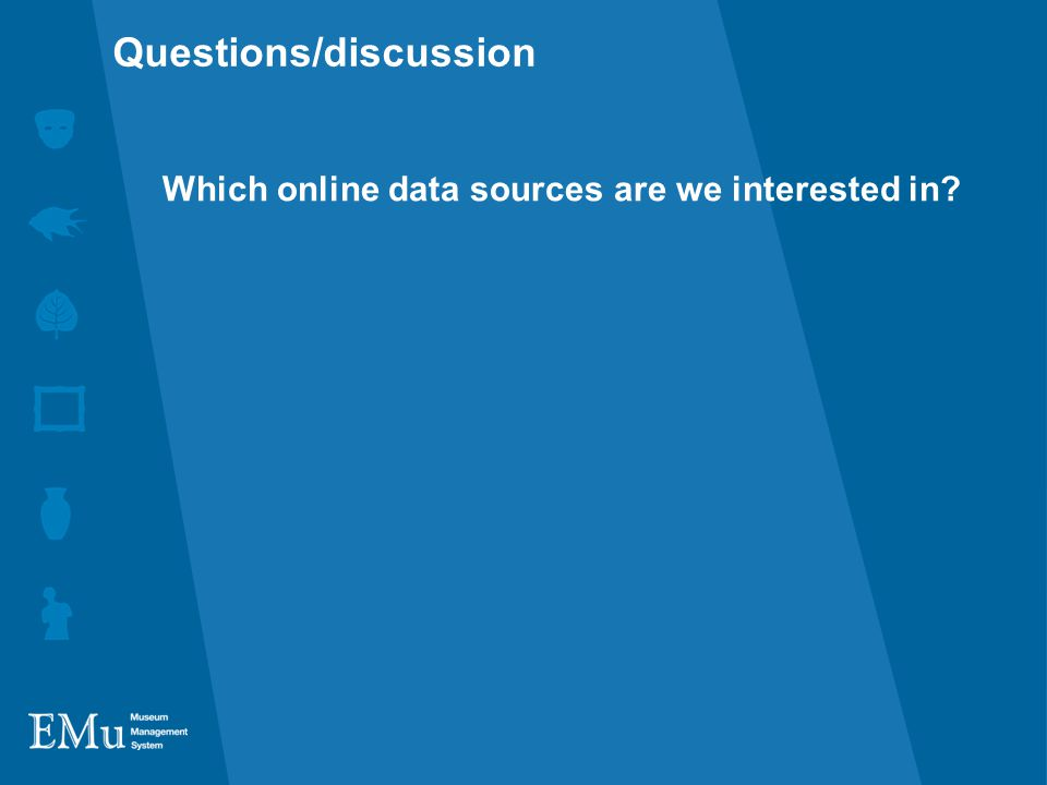 Which online data sources are we interested in Questions/discussion