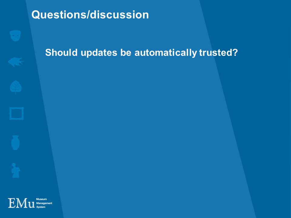 Should updates be automatically trusted Questions/discussion