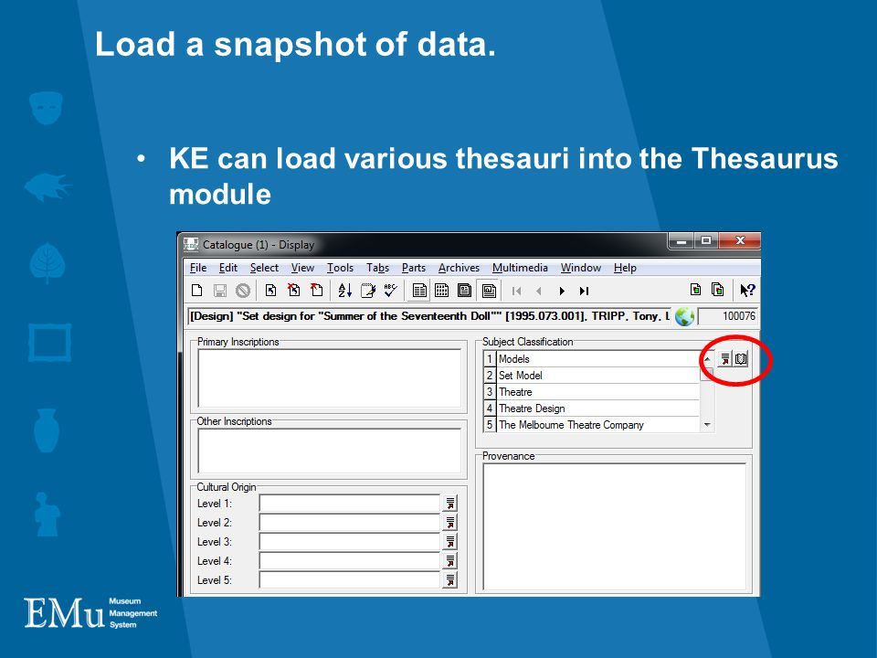 KE can load various thesauri into the Thesaurus module Load a snapshot of data.