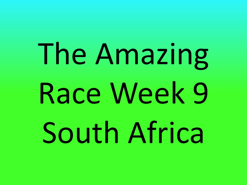 The Amazing Race Week 9 South Africa