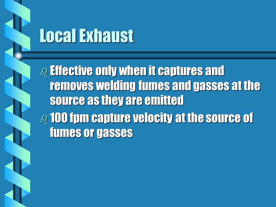 """Local Exhaust b Single manway vessels b Interior obstructions that create """"dead spots"""" b Lack of feasible way to attach air-moving device b Work with"""