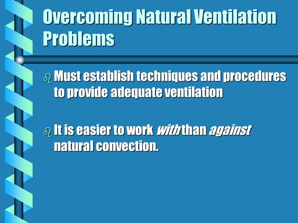 Ventilation Requirements b Construction : chromiumchromium stainless steels (if using MIG processes)stainless steels (if using MIG processes)