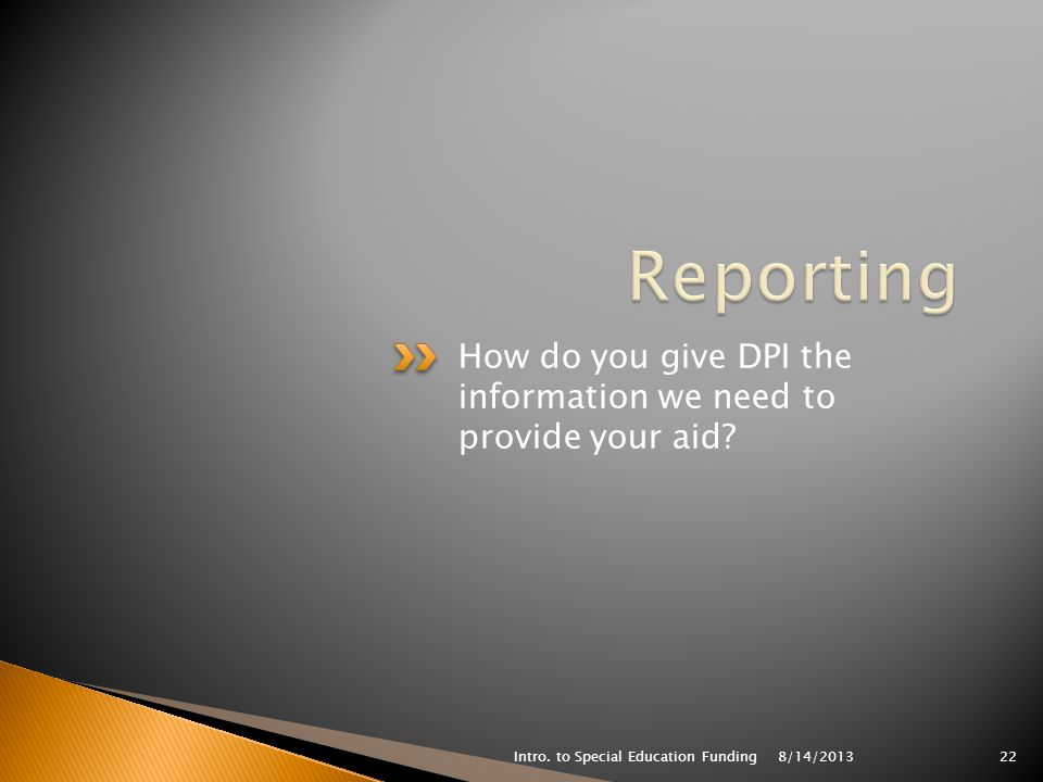 How do you give DPI the information we need to provide your aid.