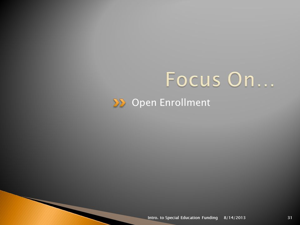 Open Enrollment 8/14/2013 Intro. to Special Education Funding31