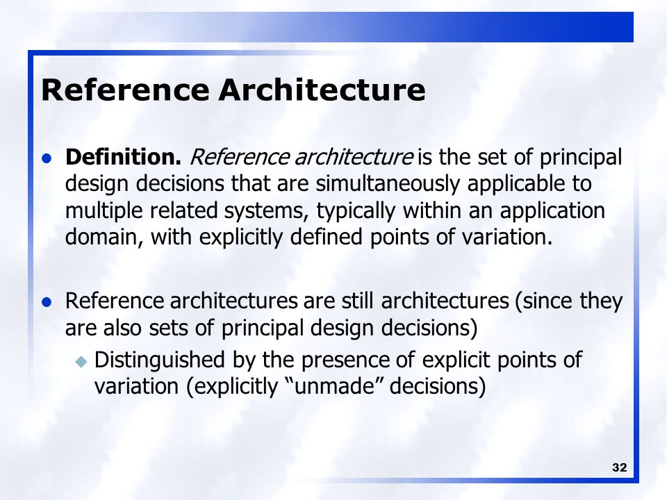 32 Reference Architecture Definition.