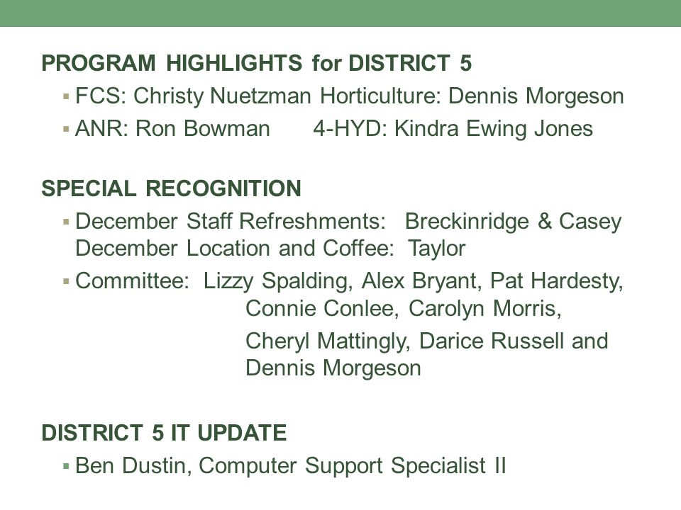 PROGRAM HIGHLIGHTS for DISTRICT 5  FCS: Christy Nuetzman Horticulture: Dennis Morgeson  ANR: Ron Bowman4-HYD: Kindra Ewing Jones SPECIAL RECOGNITION