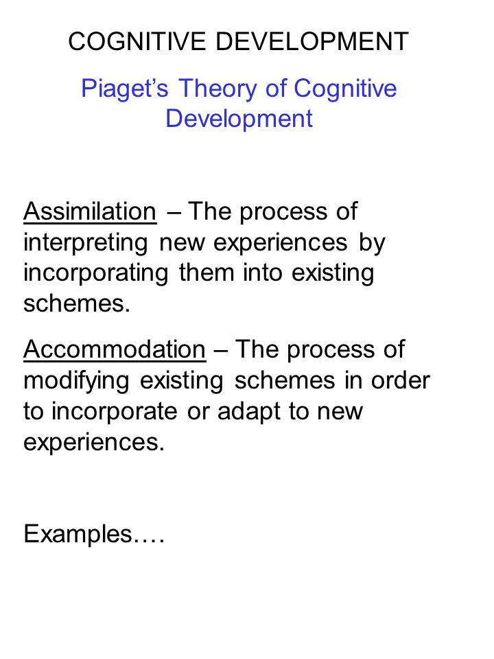 COGNITIVE DEVELOPMENT Piaget's Theory of Cognitive Development Evaluating Piaget Contributions: