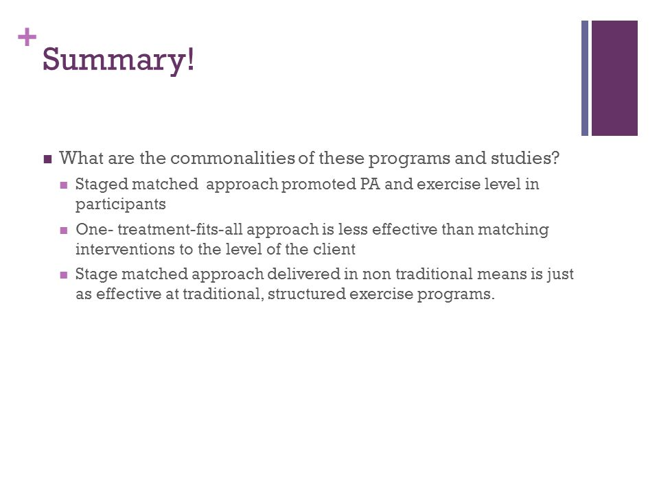 + Summary. What are the commonalities of these programs and studies.