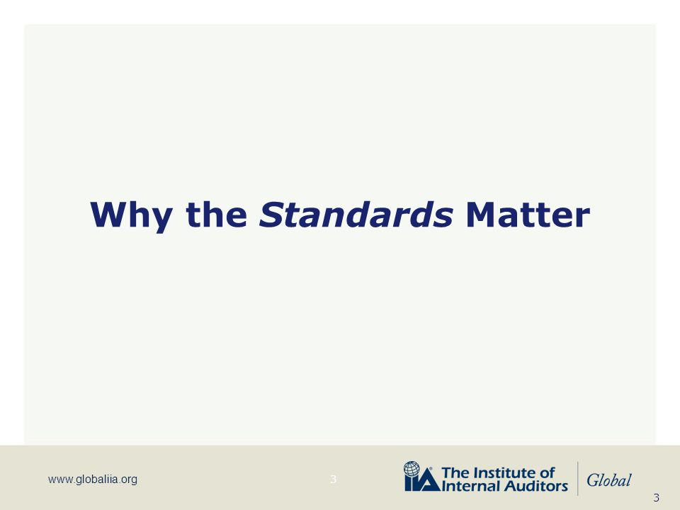www.globaliia.org Why the Standards Matter 3 3