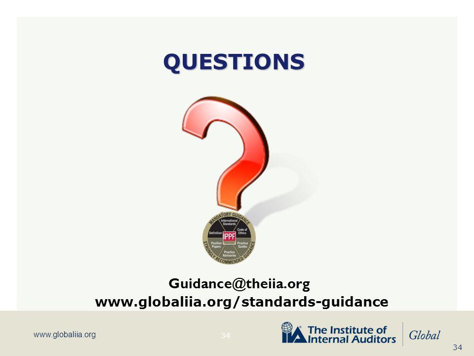 www.globaliia.org QUESTIONS Guidance@theiia.org 34 www.globaliia.org/standards-guidance