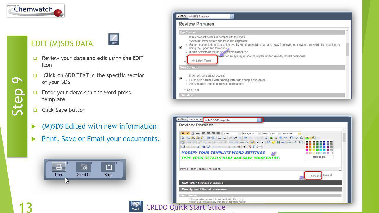 EDIT (M)SDS DATA  Review your data and edit using the EDIT Icon  Click on ADD TEXT in the specific section of your SDS  Enter your details in the w