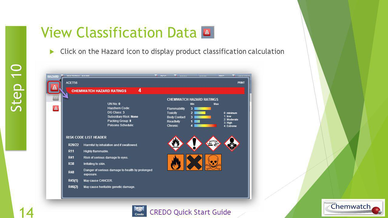 View Classification Data  Click on the Hazard icon to display product classification calculation 14 CREDO Quick Start Guide Step 10