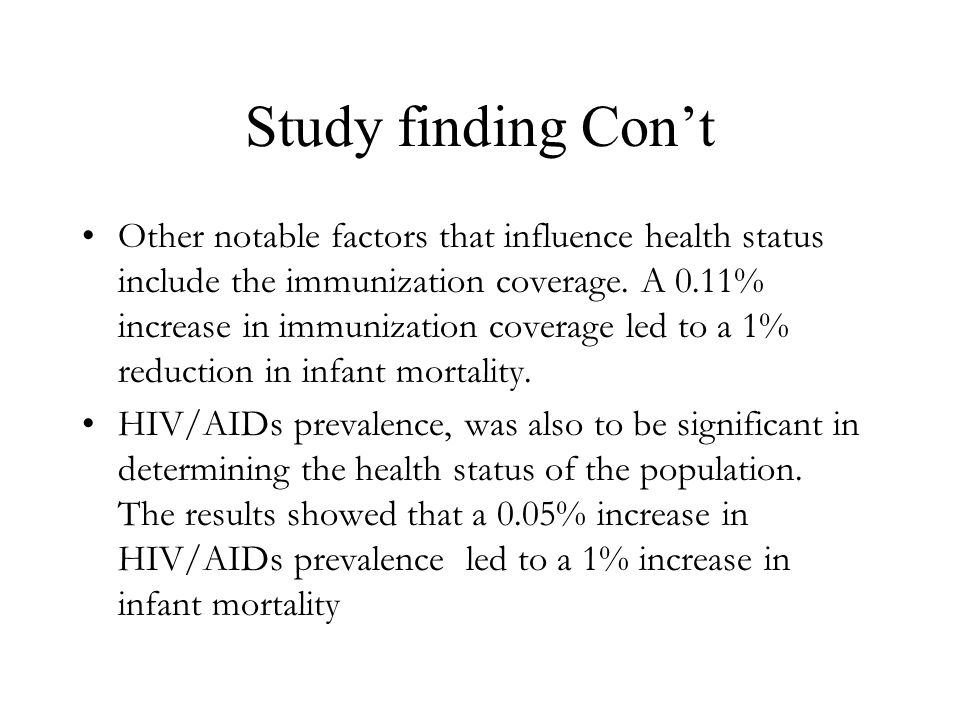 Study finding Con't Other notable factors that influence health status include the immunization coverage.