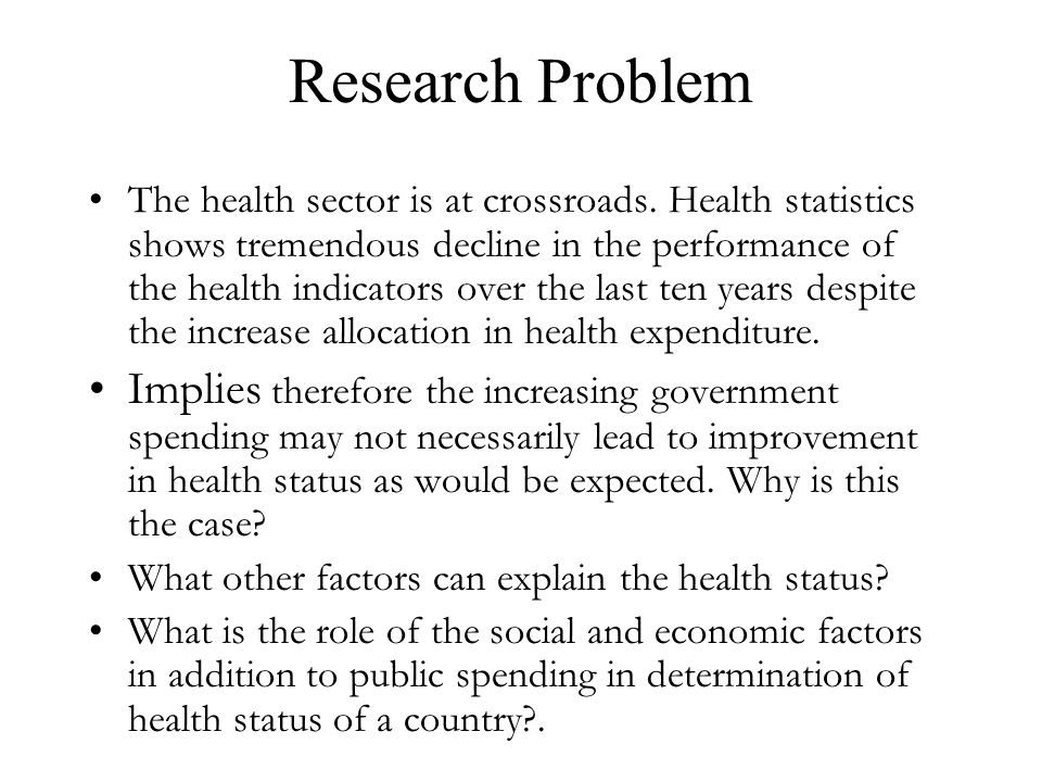 Research Problem The health sector is at crossroads.