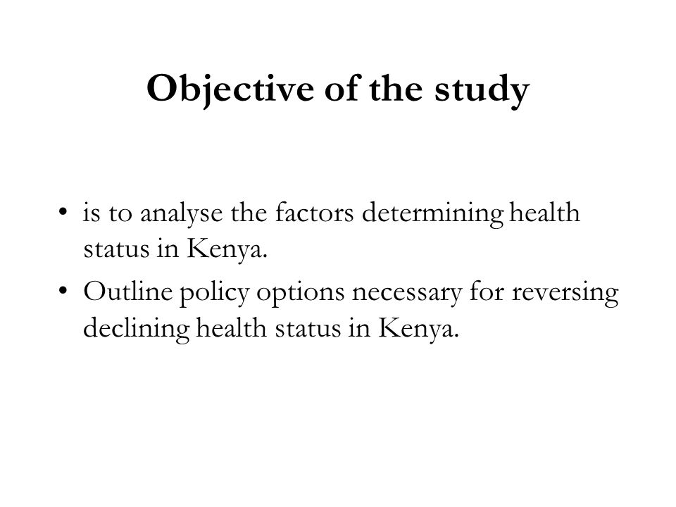 Objective of the study is to analyse the factors determining health status in Kenya.
