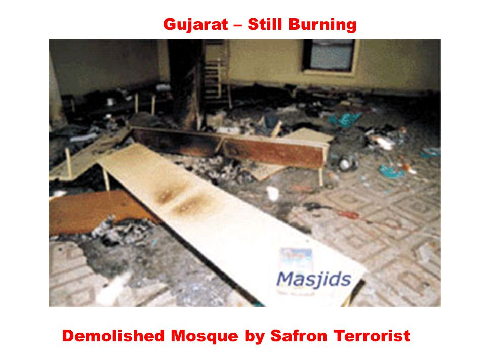 Gujarat – Still Burning Mosque annihilated – by Hindutva activist