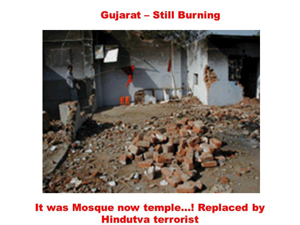 Gujarat – Still Burning Demolished Mosque by Safron Terrorist