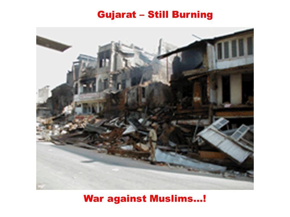 Gujarat – Still Burning War against Muslims…!