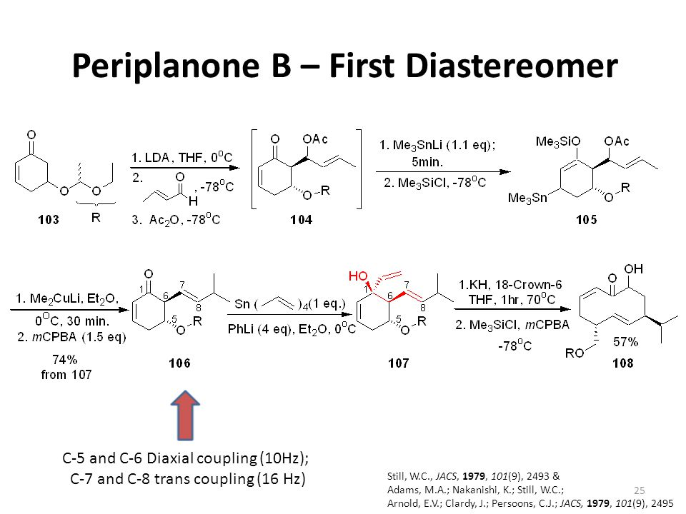 Periplanone B – First Diastereomer C-5 and C-6 Diaxial coupling (10Hz); C-7 and C-8 trans coupling (16 Hz) Still, W.C., JACS, 1979, 101(9), 2493 & Ada