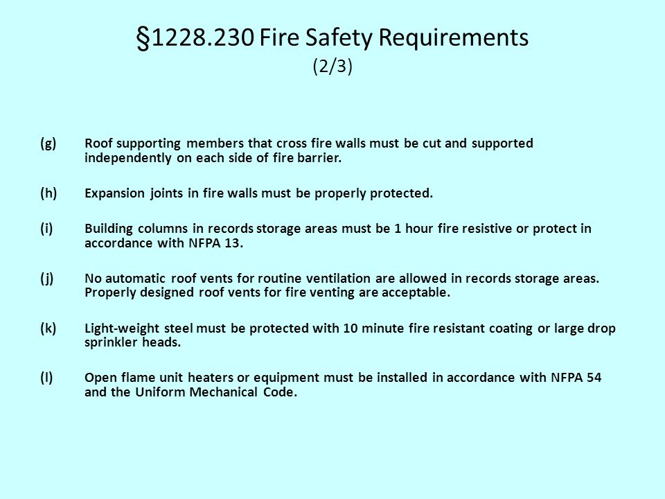 §1228.230 Fire Safety Requirements (2/3) (g)Roof supporting members that cross fire walls must be cut and supported independently on each side of fire