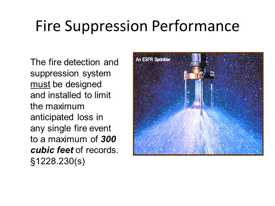 Fire Suppression Performance The fire detection and suppression system must be designed and installed to limit the maximum anticipated loss in any sin
