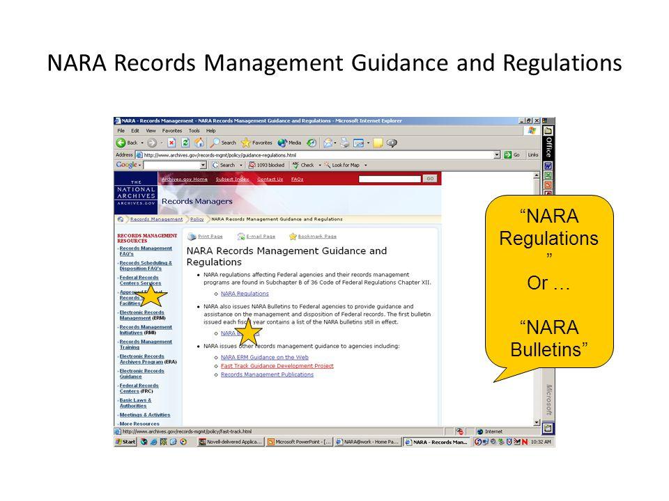 """NARA Records Management Guidance and Regulations """"NARA Regulations """" Or … """"NARA Bulletins"""""""