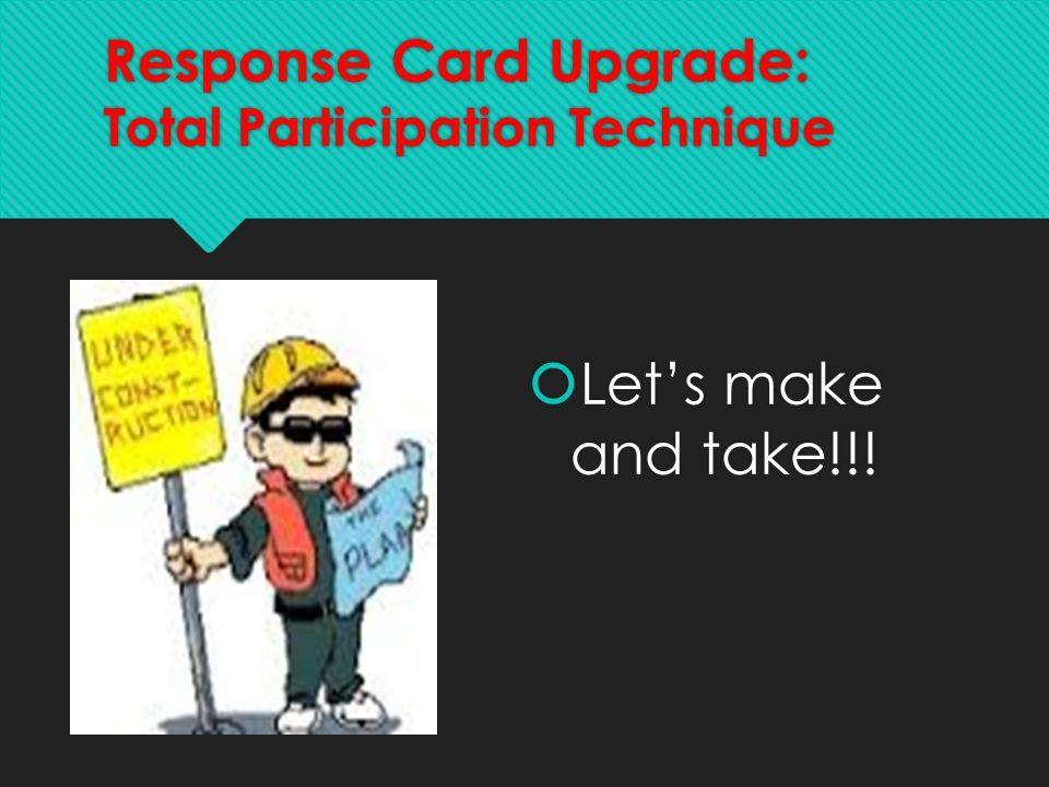 Response Card Upgrade: Total Participation Technique  Let's make and take!!!