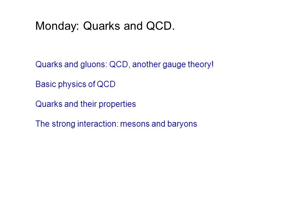 Today: (mainly) mesons + recent discoveries.