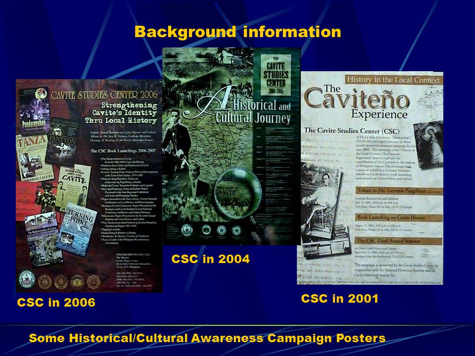 Background information Some Historical/Cultural Awareness Campaign Posters CSC in 2006 CSC in 2004 CSC in 2001