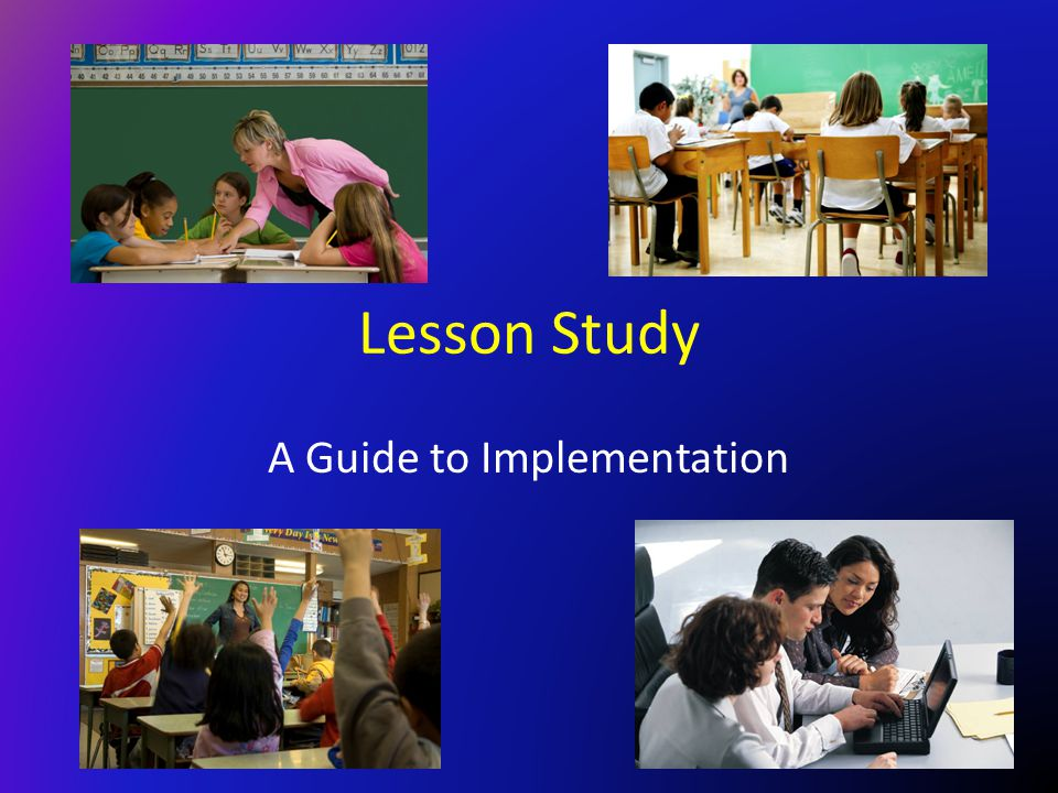 Lesson Study A Guide to Implementation