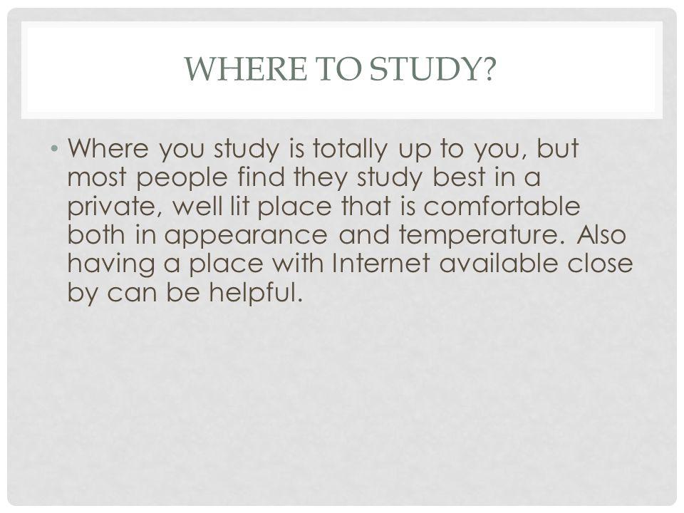 WHERE TO STUDY.