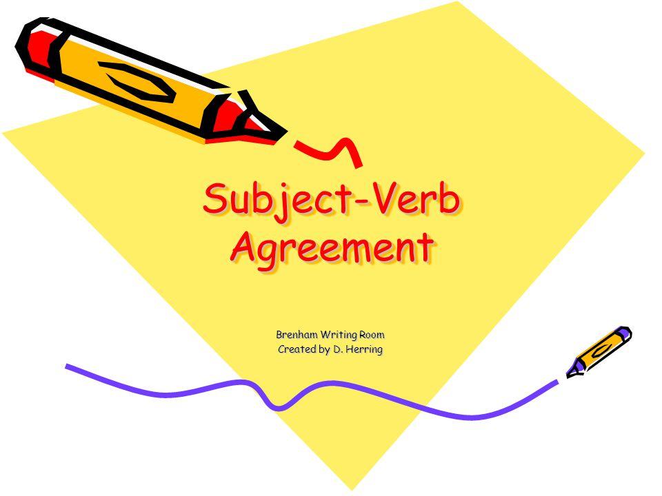 Subject-Verb Agreement Brenham Writing Room Created by D. Herring