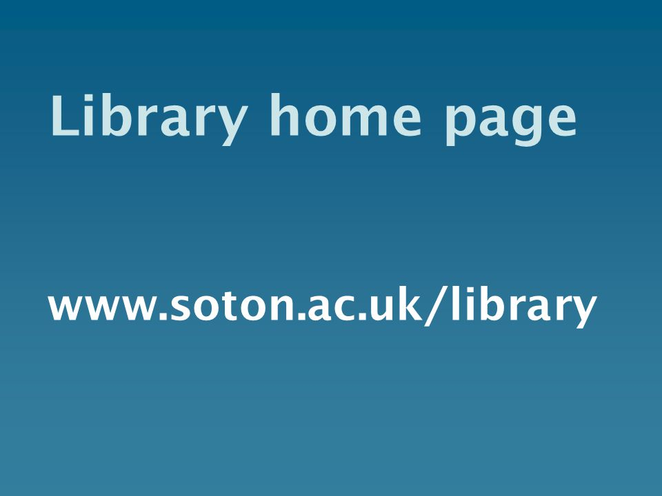 Library home page www.soton.ac.uk/library