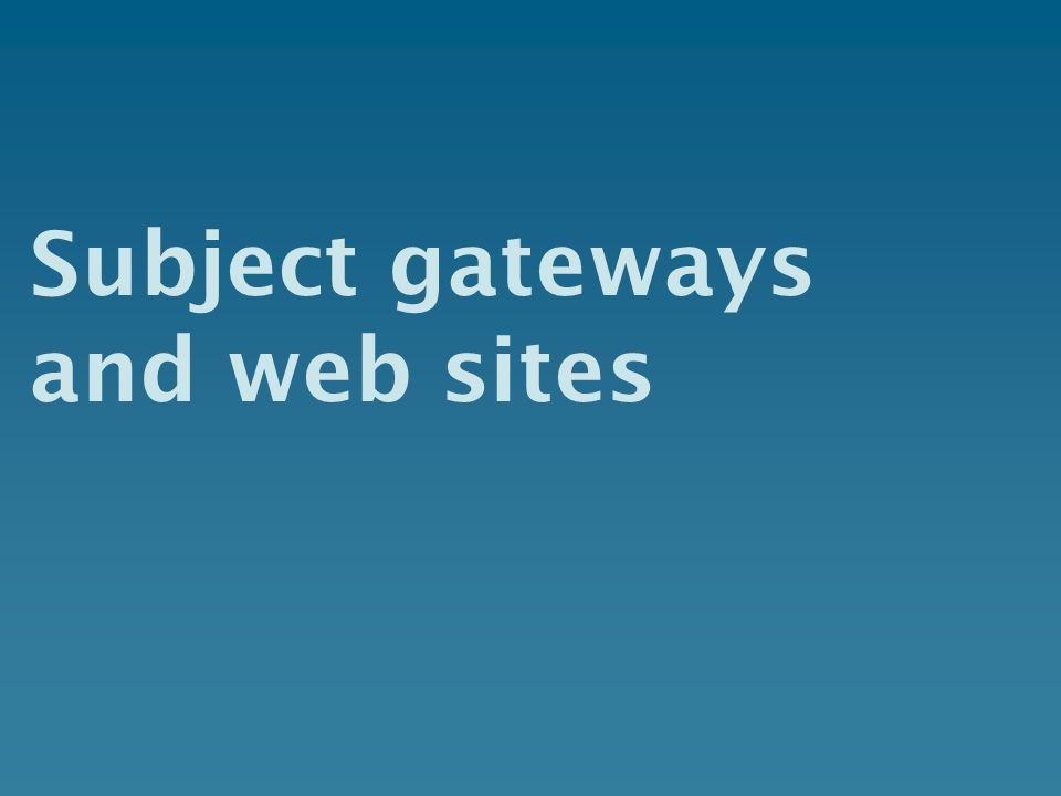Subject gateways and web sites