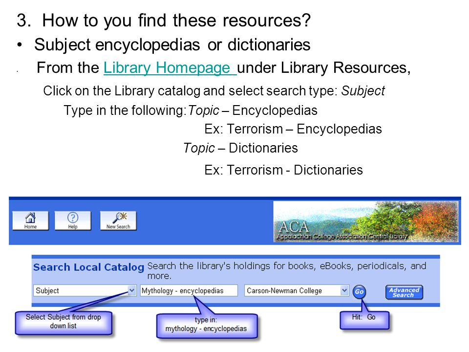 General books on a topic From the Library Homepage under Library Resources,Library Homepage Click on the Library catalog: From the search type list, select: Keyword Type in a general topic such as terrorism General articles on current topics From the Library Homepage under Library Resources,Library Homepage Select Databases A-Z: CQ Electronic Library and Facts.com
