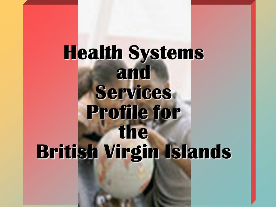 Health Systems andServices Profile for the British Virgin Islands