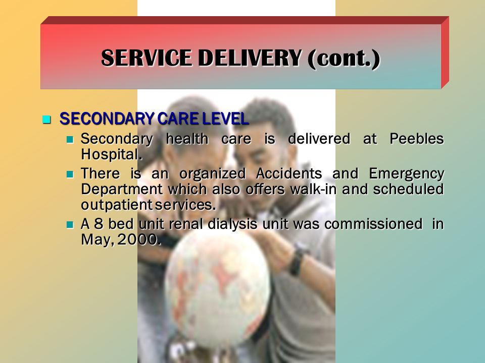 SECONDARY CARE LEVEL SECONDARY CARE LEVEL Secondary health care is delivered at Peebles Hospital.