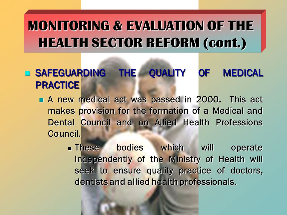 SAFEGUARDING THE QUALITY OF MEDICAL PRACTICE SAFEGUARDING THE QUALITY OF MEDICAL PRACTICE A new medical act was passed in 2000.