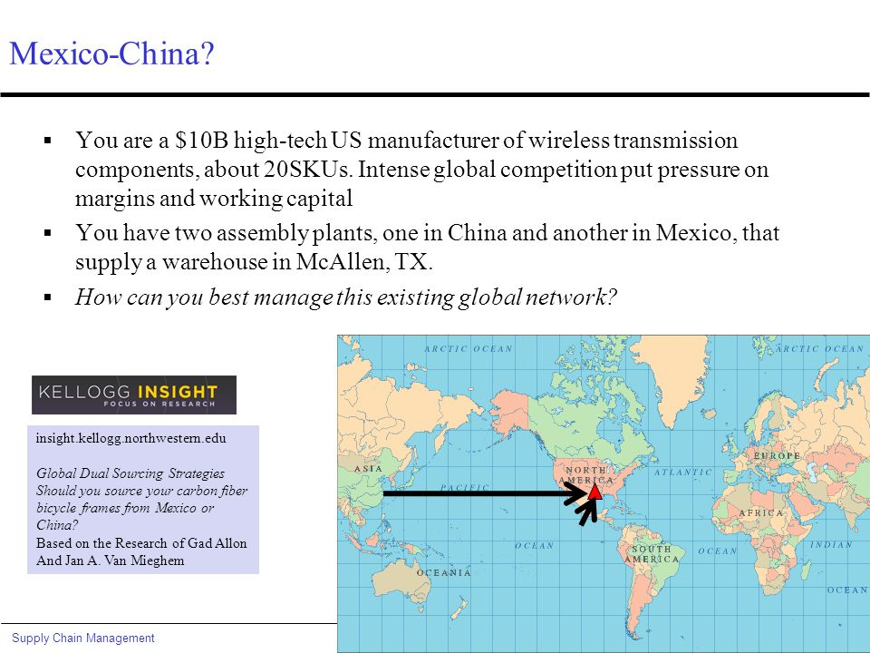 Slide 25Supply Chain Management© Van Mieghem Mexico-China?  You are a $10B high-tech US manufacturer of wireless transmission components, about 20SKU