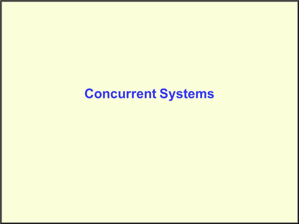 Distributed Systems Advantages: –No bottlenecks from sharing processors –No central point of failure –Processing can be localized for efficiency Disadvantages: –Complexity –Communication overhead –Distributed control