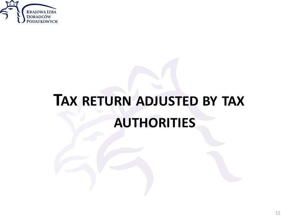 T AX RETURN ADJUSTED BY TAX AUTHORITIES 11