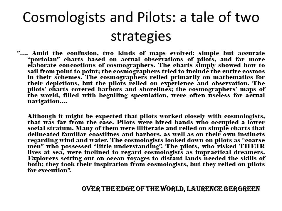 Cosmologists and Pilots: a tale of two strategies ….