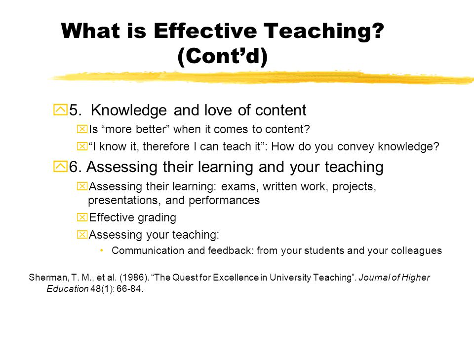 What is Effective Teaching. (Cont'd) y5.