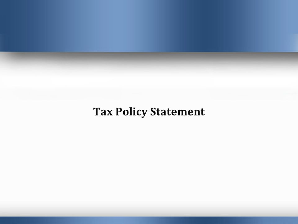 Tax Policy Statement