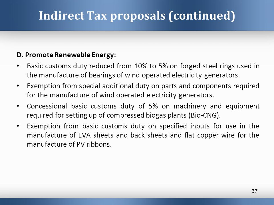 Indirect Tax proposals (continued) D.