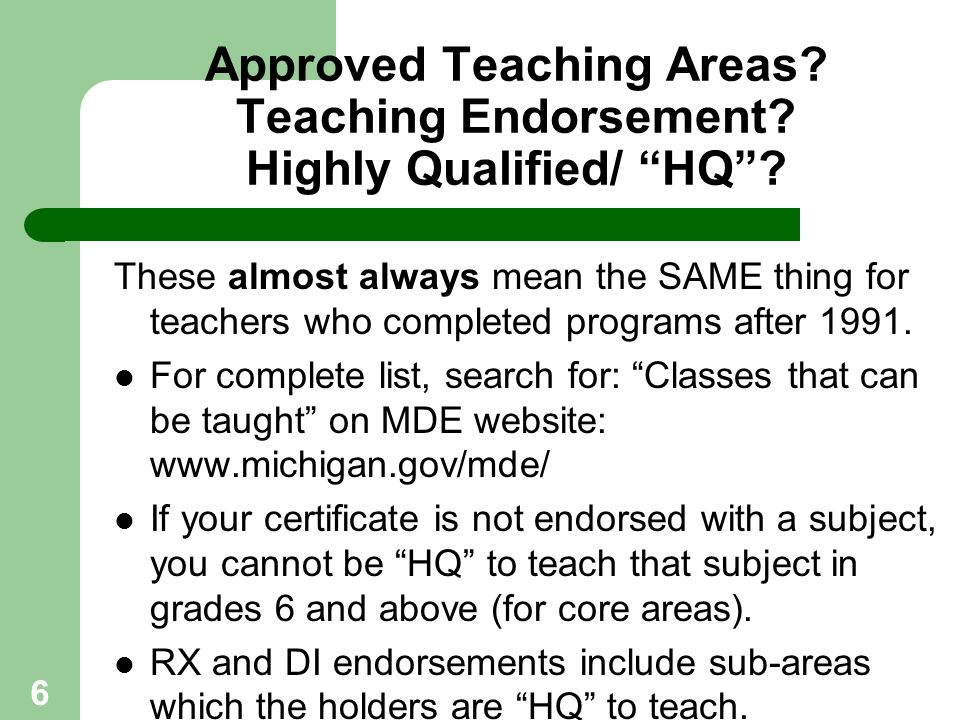 """6 Approved Teaching Areas? Teaching Endorsement? Highly Qualified/ """"HQ""""? These almost always mean the SAME thing for teachers who completed programs a"""