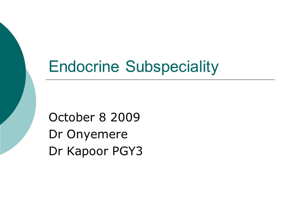 Endocrine Subspeciality October 8 2009 Dr Onyemere Dr Kapoor PGY3