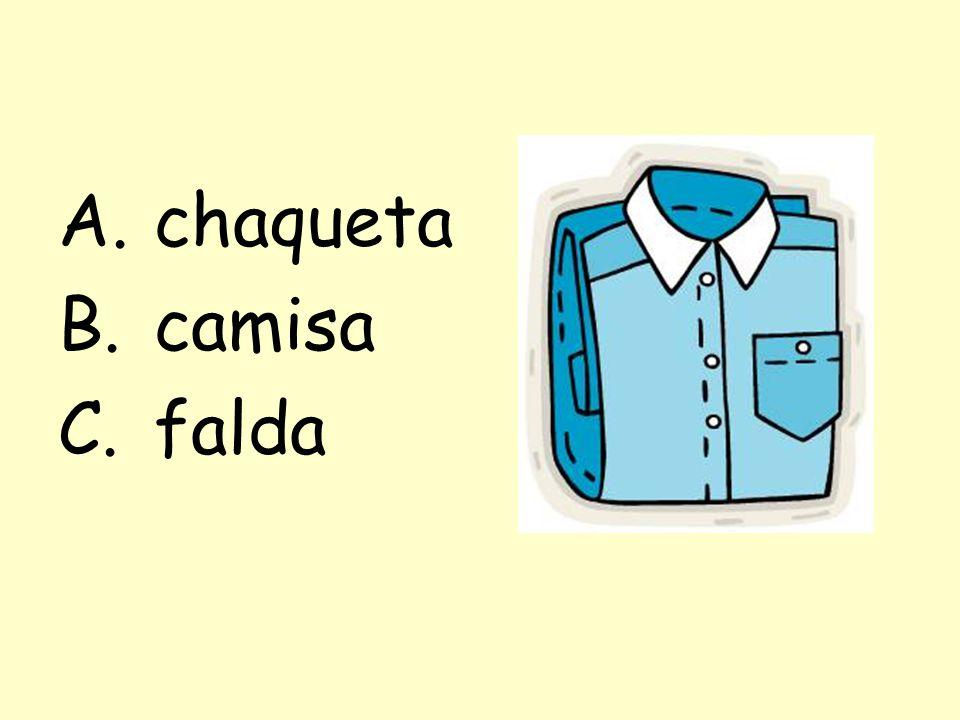 A.chaqueta B.camisa C.falda