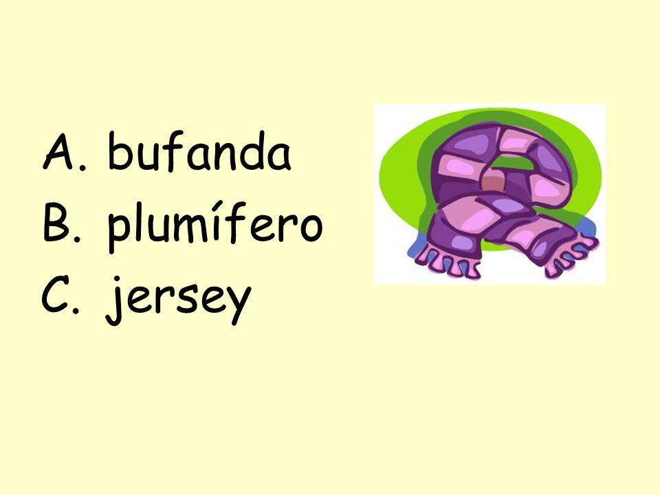 A.bufanda B.plumífero C.jersey